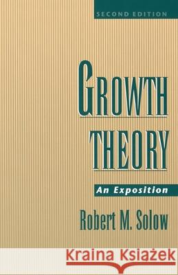 Growth Theory : An Exposition Robert Solow 9780195109030
