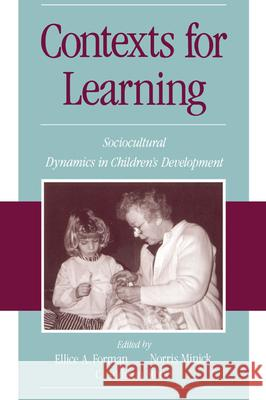 Contexts for Learning: Sociocultural Dynamics in Children's Development Minick Stone Forman Ellice A. Forman Norris Minick 9780195109771