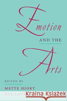 Emotion and the Arts Mette Hjort Sue Laver 9780195111057