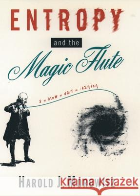 Entropy and the Magic Flute Harold J. Morowitz 9780195111347