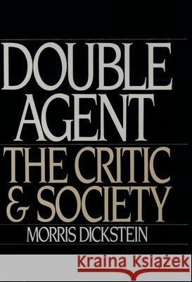 Double Agent : The Critic and Society Morris Dickstein 9780195111378
