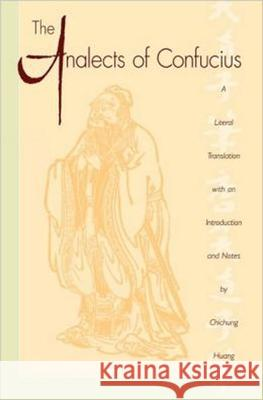 The Analects of Confucius (Lun Yu) Confucius                                Chichung Huang 9780195112764
