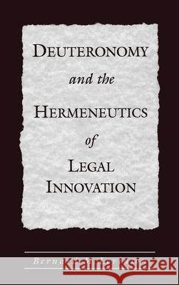 Deuteronomy and the Hermeneutics of Legal Innovation Bernard M. Levinson 9780195112801