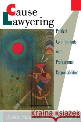 Cause Lawyering : Political Commitments and Professional Responsibilities Austin Sarat Stuart Scheingold 9780195113204 Oxford University Press