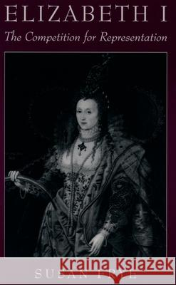 Elizabeth I: The Competition for Representation Susan Frye 9780195113839