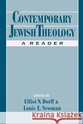 Contemporary Jewish Theology: A Reader Elliot N. Dorff Louis E. Newman 9780195114676 Oxford University Press