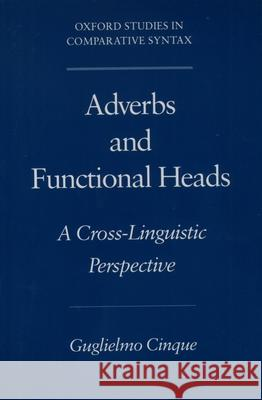 Adverbs and Functional Heads: A Cross-Linguistic Perspective Guglielmo Cinque 9780195115277