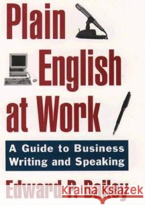 The Plain English Approach to Business Writing Edward P., Jr. Bailey Larry Bailey 9780195115659