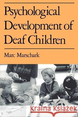 Psychological Development of Deaf Children Marc Marschark 9780195115758