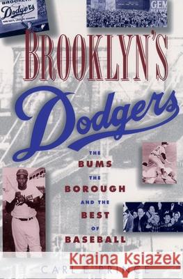 Brooklyn's Dodgers: The Bums, the Borough, and the Best of Baseball, 1947-1957 Carl E. Prince 9780195115789