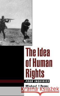 The Idea of Human Rights: Four Inquiries Michael J. Perry 9780195116366