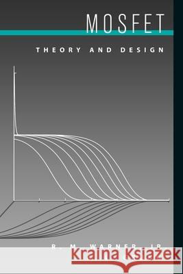 MOSFET Theory and Design R. M. Warner B. L. Grung B. L. Grung 9780195116427