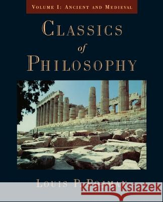Classics of Philosophy: Volume I: Ancient and Medieval Louis P. Pojman 9780195116458
