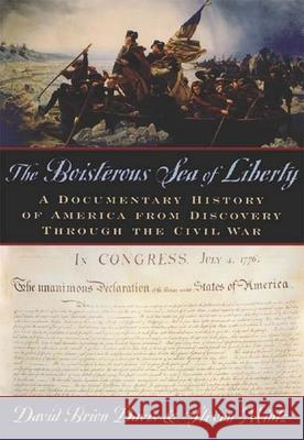 The Boisterous Sea of Liberty : A Documentary History of America from Discovery Through the Civil War David Brion Davis Steven L. Mintz 9780195116700