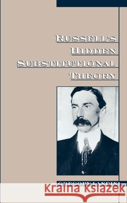 Russell's Hidden Substitutional Theory Gregory Landini 9780195116830