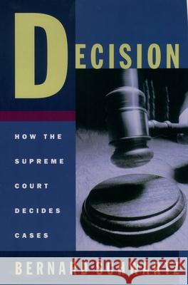 Decision: How the Supreme Court Decides Cases Bernard Schwarz 9780195118001