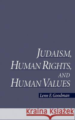 Judaism, Human Rights, and Human Values Lenn Evan Goodman 9780195118346