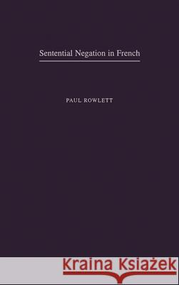 Sentential Negation in French Paul Rowlett 9780195119244