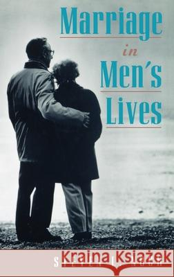 Marriage in Men's Lives Steven Nock 9780195120561