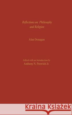 Reflections on Philosophy and Religion Alan Donagan Anthony N. Perovich 9780195121322