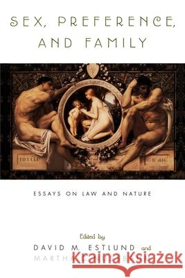 Sex, Preference, and Family: Essays on Law and Nature David M. Estlund Martha Craven Nussbaum 9780195122879