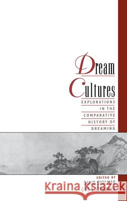 Dream Cultures: Explorations in the Comparative History of Dreaming David Dean Shulman Guy G. Stroumsa 9780195123364