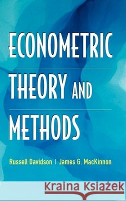 Econometric Theory and Methods James G. MacKinnon Russell Davidson 9780195123722
