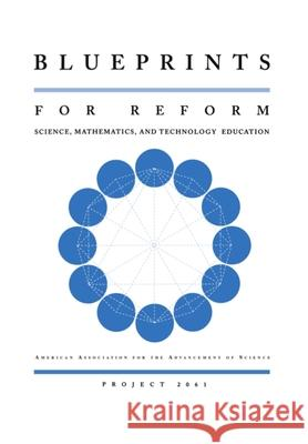 Blueprints for Reform : Science, Mathematics, and Technology Education American Association for the Advancement 9780195124279