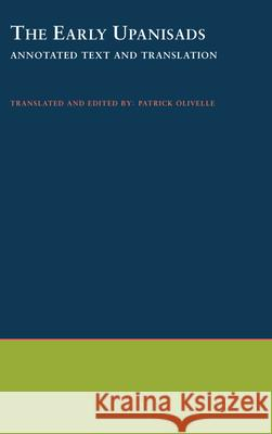 The Early Upanisads : Annotated Text and Translation Patrick Olivelle 9780195124354