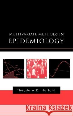 Multivariate Methods in Epidemiology Theodore R. Holford 9780195124408