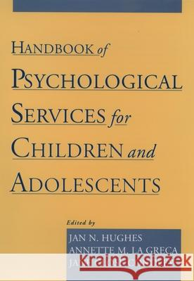 Handbook of Psychological Services for Children and Adolescents Jan N. Hughes Annette M. L Jane Close Conoley 9780195125238