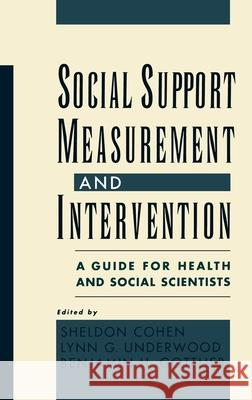 Social Support Measurement and Intervention: A Guide for Health and Social Scientists Sheldon Cohen Lynn G. Underwood Benjamin H. Gottlieb 9780195126709