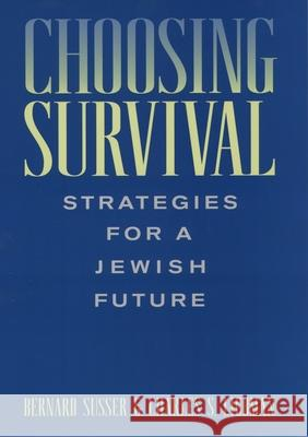 Choosing Survival : Strategies for a Jewish Future Bernard Susser Charles S. Liebman Charles S. Liebman 9780195127454