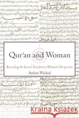 Qur'an and Woman : Rereading  the Sacred Text from a Woman's Perspective Amina Wadud Amina Wadud-Muhsin 9780195128369