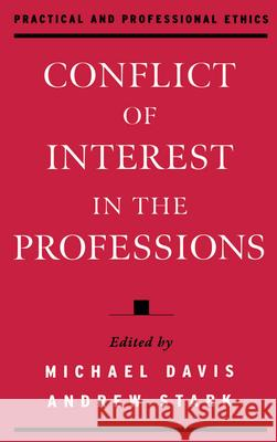 Conflict of Interest in the Professions Michael Davis Andrew Stark Michael Davis 9780195128635
