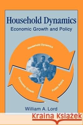 Household Dynamics: Economic Growth and Policy William A. Lord 9780195129007