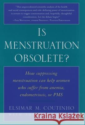 Is Menstruation Obsolete? Elsimar M. Coutinho Sheldon J. Segal 9780195130218