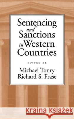 Sentencing and Sanctions in Western Countries Michael H. Tonry Richard S. Frase Richard Frase 9780195130539