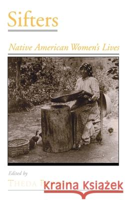Sifters: Native American Women's Lives Theda Perdue 9780195130805