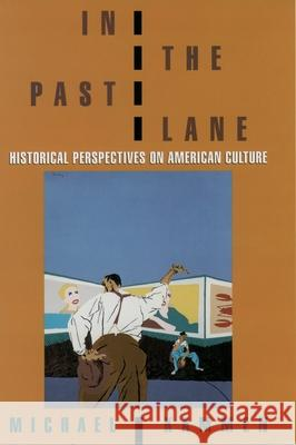 In the Past Lane: Historical Perspectives on American Culture Michael Kammen 9780195130911