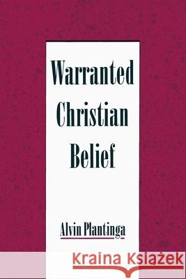 Warranted Christian Belief Alvin Plantinga 9780195131932 Oxford University Press