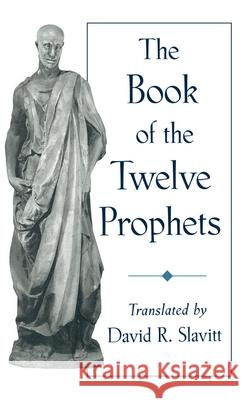 The Book of the Twelve Prophets David R. Slavitt 9780195132144