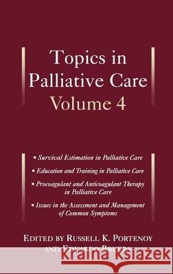 Topics in Palliative Care, Volume 4 Russell K. Portenoy Eduardo Bruera 9780195132199