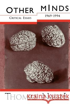 Other Minds : Critical Essays 1969-1994 Thomas Nagel 9780195132465 Oxford University Press