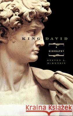 King David : A Biography Steven L. McKenzie 9780195132731