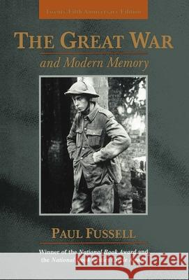 The Great War and Modern Memory: Twenty-Fifth Anniversary Edition Paul Fussell 9780195133318