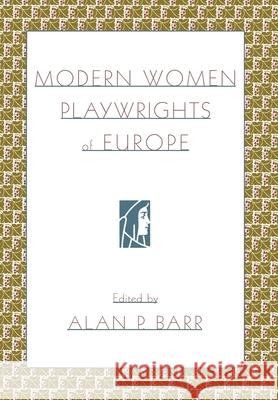 Modern Women Playwrights of Europe Alan Barr 9780195135367