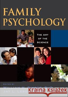 Family Psychology: The Art of the Science William M. Pinsof Jay L. LeBow 9780195135572