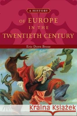 A History of Europe in the Twentieth Century Eric Dorn Brose 9780195135718