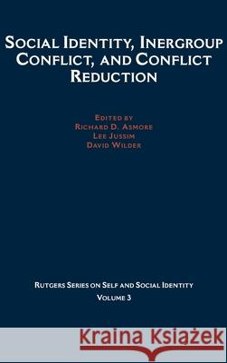 Social Identity, Intergroup Conflict, and Conflict Reduction Richard D. Ashmore Lee Jussim David Wilder 9780195137422
